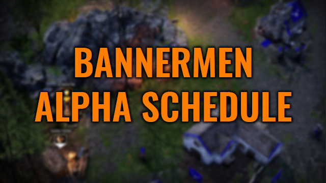 Announcement: Dates for the Bannermen Alpha!